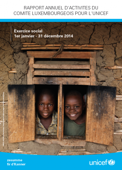 Rapport annuel 2014 – UNICEF Luxembourg