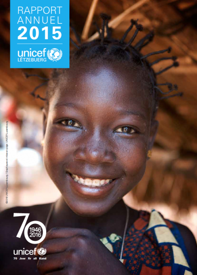 Rapport Annuel 2015 – UNICEF Luxembourg